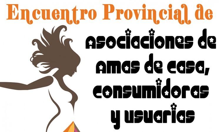 Encuentro Provincial de Asociaciones de Amas de Casa, el jueves 8 de junio