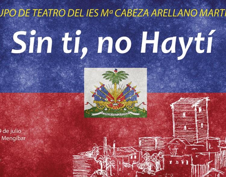 El teatro 'Sin ti, no Haytí', el próximo miércoles 19 de julio