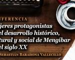 Conferencia de Sebastián Barahona sobre las mujeres protagonistas de Mengíbar en el siglo XX, el próximo miércoles
