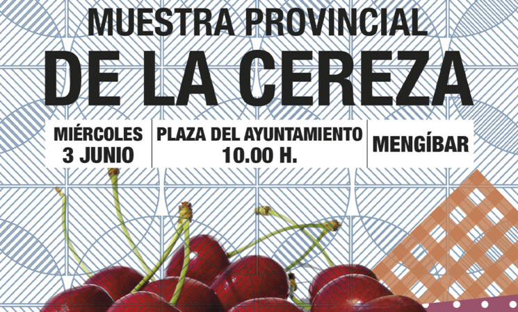 La Muestra Provincial de la Cereza llega a Mengíbar este miércoles, 3 de junio de 2020
