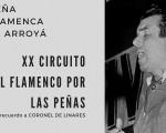 El XX Circuito 'El flamenco por las peñas' llega a La Arroyá de Mengíbar el próximo 8 de noviembre de 2019