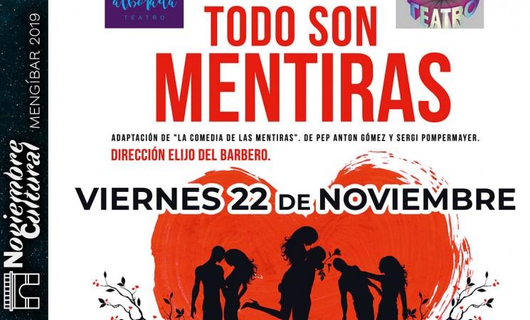 Noviembre Cultural 2019: 'Todo son mentiras', con Alborada Teatro, el próximo 22 de noviembre de 2019 en el Auditorio de Mengíbar