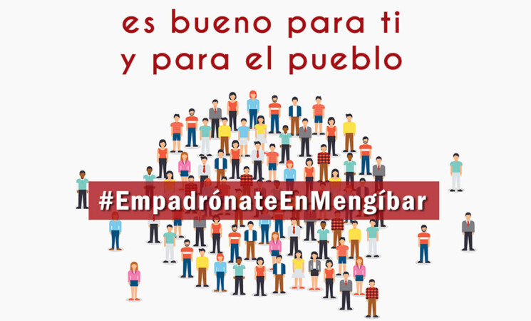 Si vives en Mengíbar, ayúdanos a ayudarte y empadrónate: Es bueno para ti y bueno para todo el pueblo - Campaña #EmpadrónateEnMengíbar