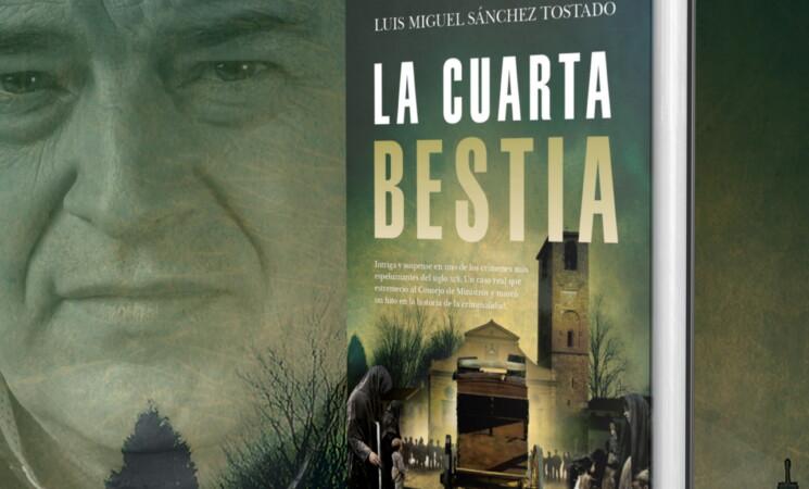 Presentación del libro 'LA CUARTA BESTIA', de Luis Miguel Sánchez Tostado, el próximo Miércoles 22 de septiembre.