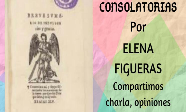 Tertulia online de Magazine Cultural Mengíbar. Las consolatorias por Elena Figueras el Sábado 11 de septiembre a las 20:00 horas.